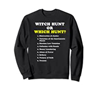 Witch Hunt Or Which Hunt 9 Reasons To Impeach Trump T Shirt Sweatshirt Black