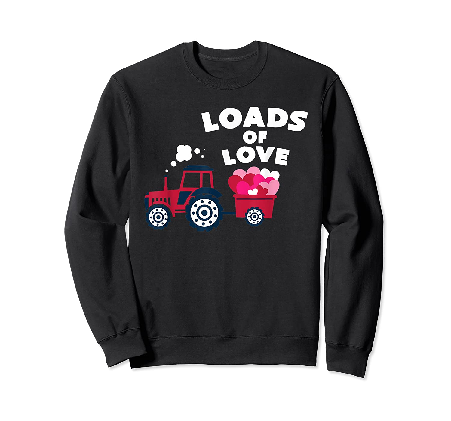 Loads Of Love Valentine S Day Tractor Cute T Shirt Crewneck Sweater