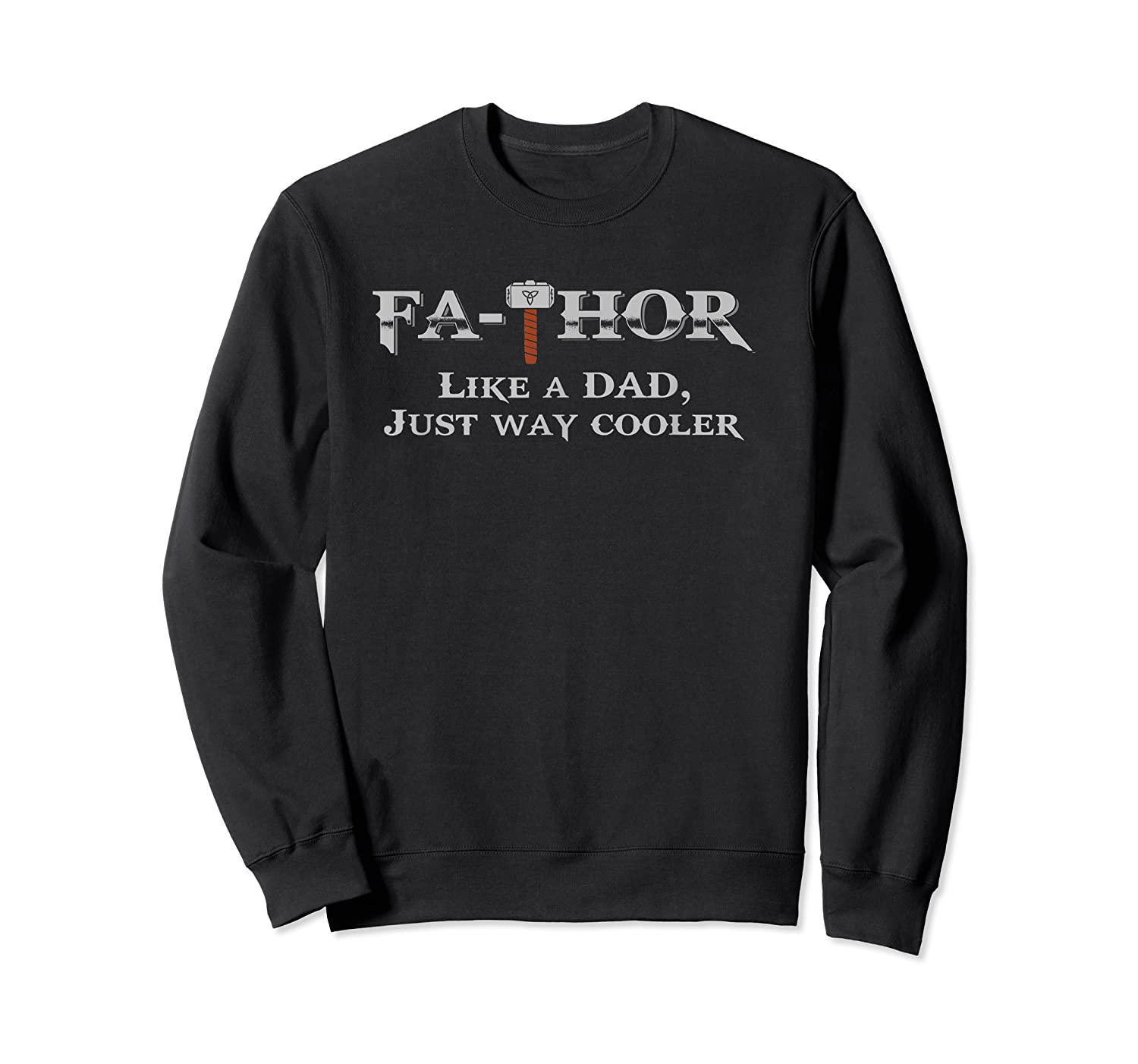 Fathor T Shirt Father S Day Gift Papa Daddy As Hero Crewneck Sweater