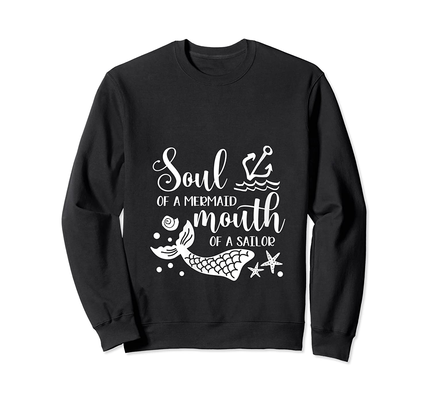 Soul Of A Mermaid Mouth Of A Sailor Sea Ocean Lover Gift T Shirt Crewneck Sweater