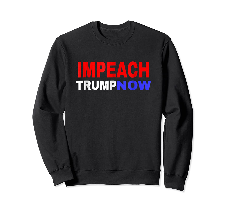 Impeach Trump Now Resistance T Shirt Crewneck Sweater