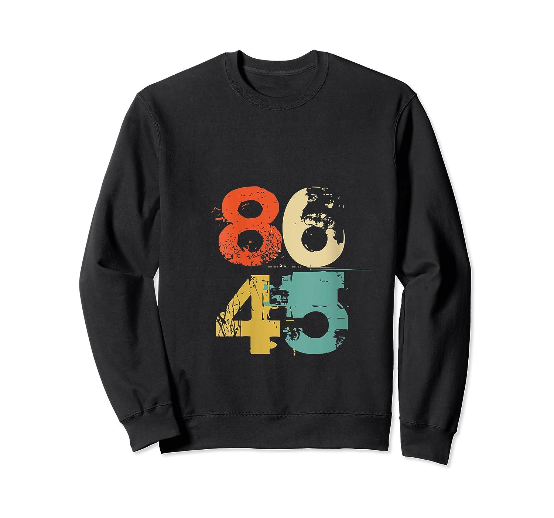 86 45 Retro 70s Vintage Anti Trump 8645 Impeach Lock Him Up T Shirt Crewneck Sweater