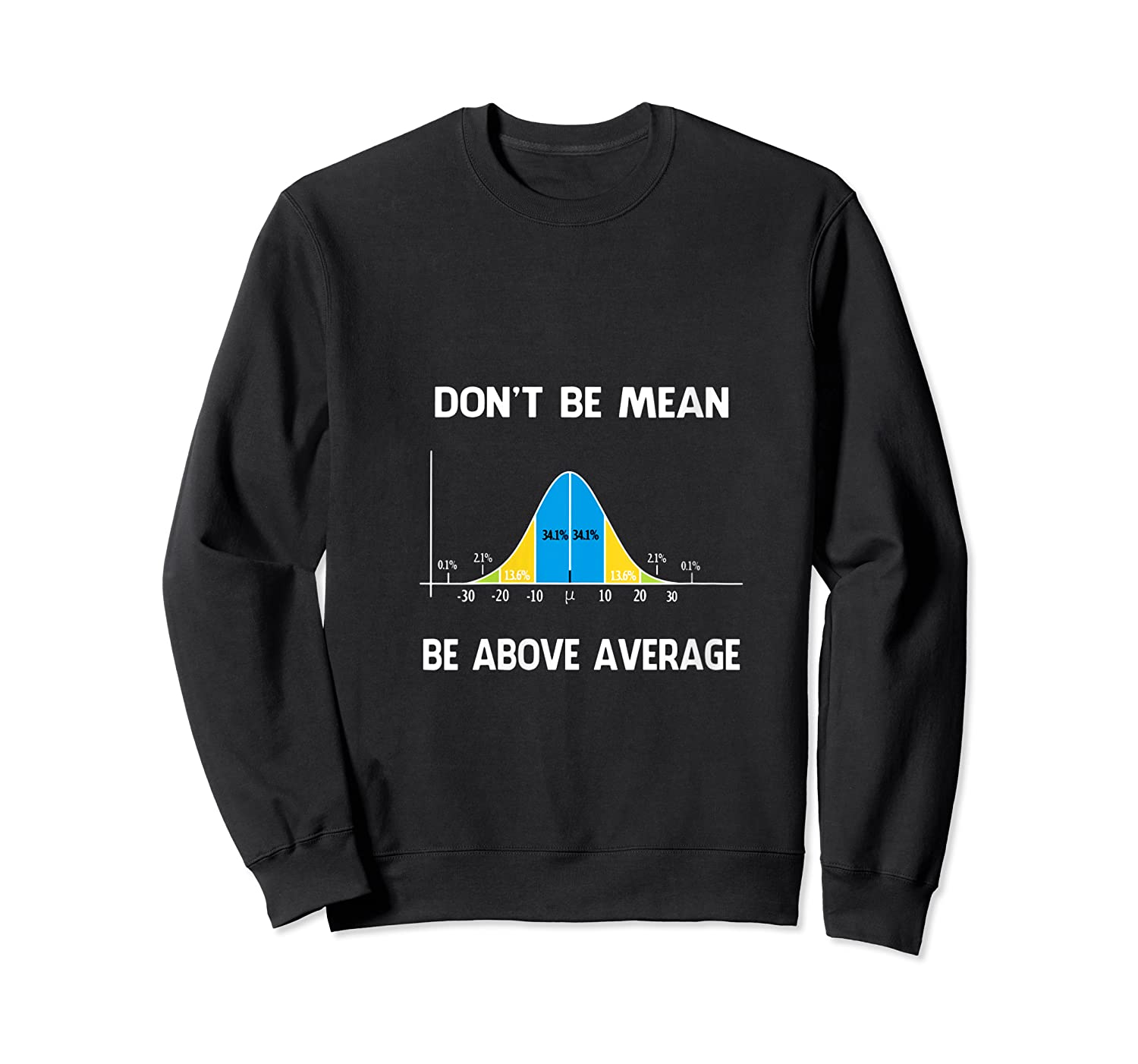 Don T Be Mean Be Above Average T Shirt Crewneck Sweater