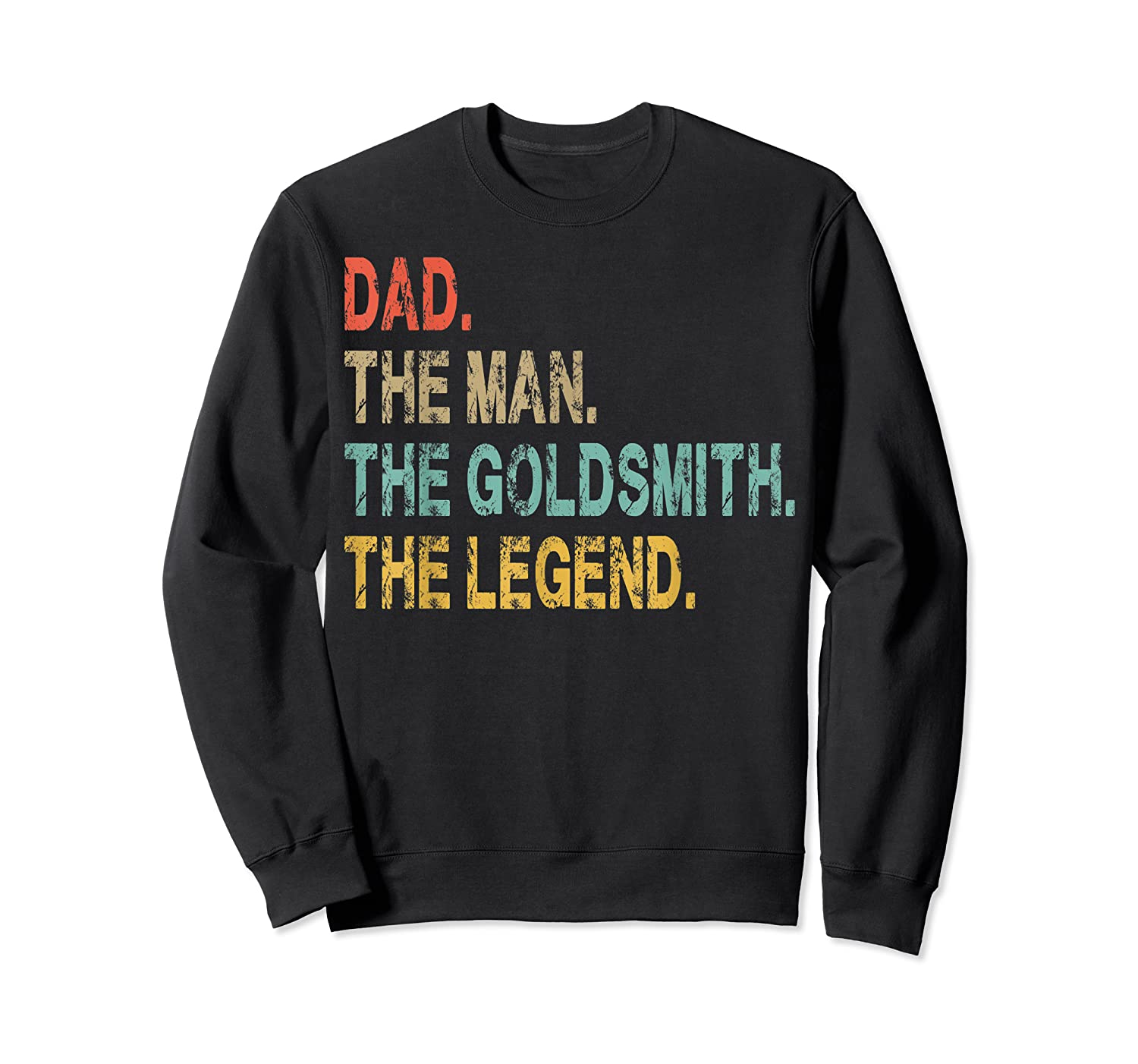Vintage Dad The Man The Goldsmith The Legend Fun Father Gift T Shirt Crewneck Sweater