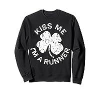 Kiss Me I M A Runner T Shirt Saint Patrick Day Gift Shirt Sweatshirt Black