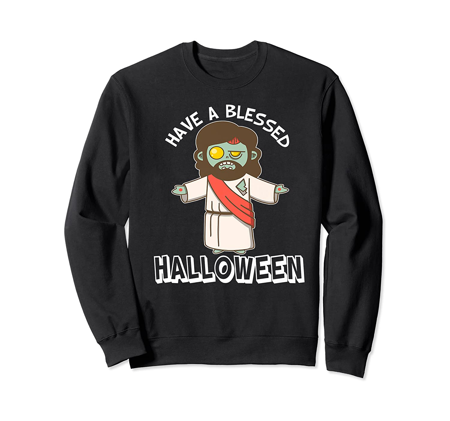 Have A Blessed Halloween Funny Zombie Jesus Halloween Shirts Crewneck Sweater