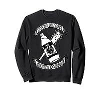 Got My 40 Oz And A System To Overthrow Folk Punk Anarchy Shirts Sweatshirt Black