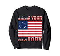 Betsy Ross Flag 1776 Vintage American Know Your History T Shirt Sweatshirt Black