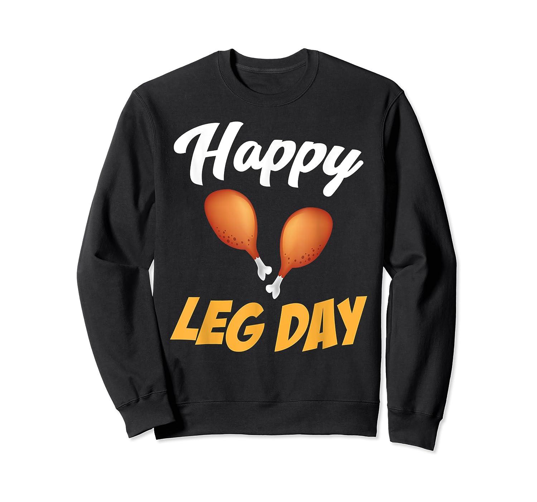 Happy Leg Day Turkey Thanksgiving Family Reunion Dinner Shirts Crewneck Sweater