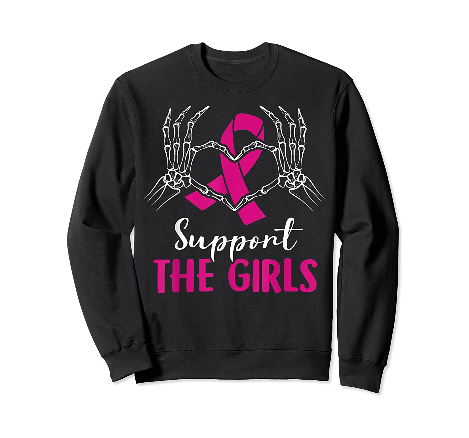 Support The Girls Boobs Hand Skeleton Breast Cancer Funny T Shirt Crewneck Sweater