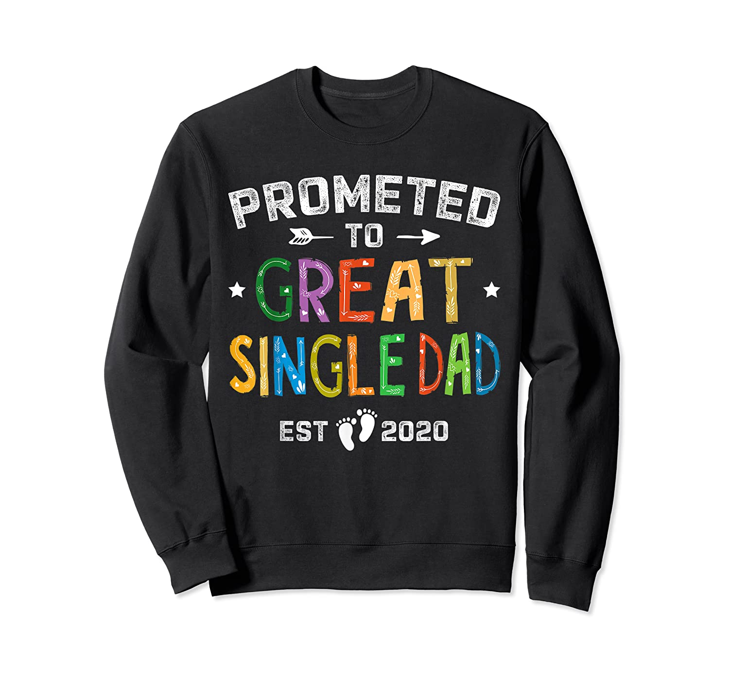 Promoted To Great Single Dad Est 2020 T Shirt Father S Day Crewneck Sweater