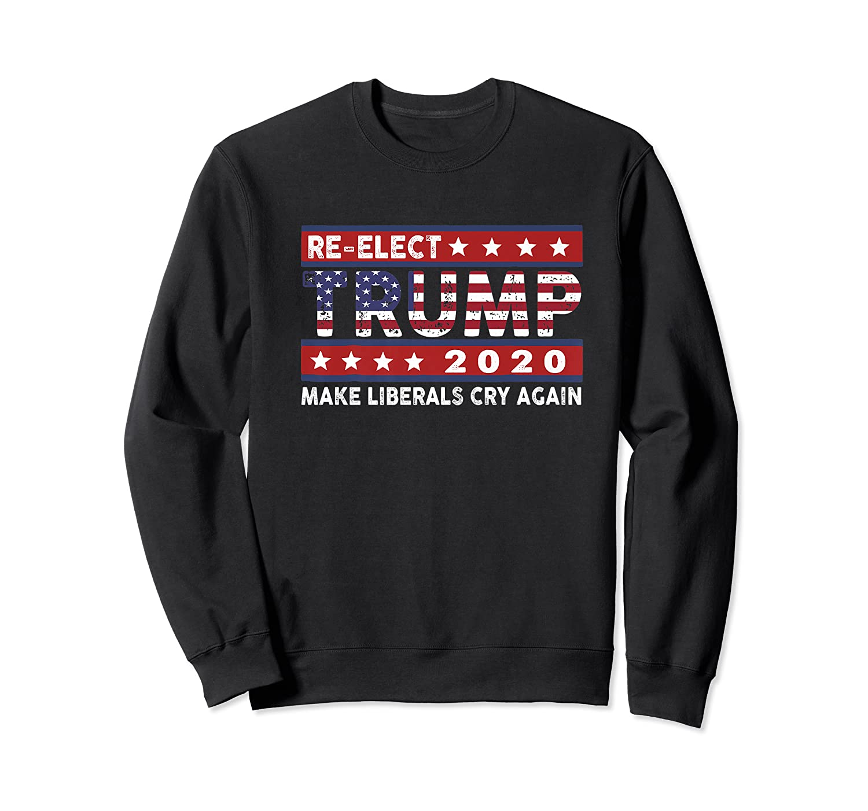 Trump 2020 Make Liberals Cry Again Donald Trump Election Premium T Shirt Crewneck Sweater