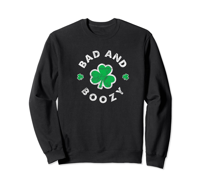Bad And Boozy Saint Patricks Day Drinking T Shirt Crewneck Sweater