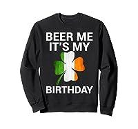 Beer Me It's My Birthday Ireland Flag Clover Gift Shirts Sweatshirt Black