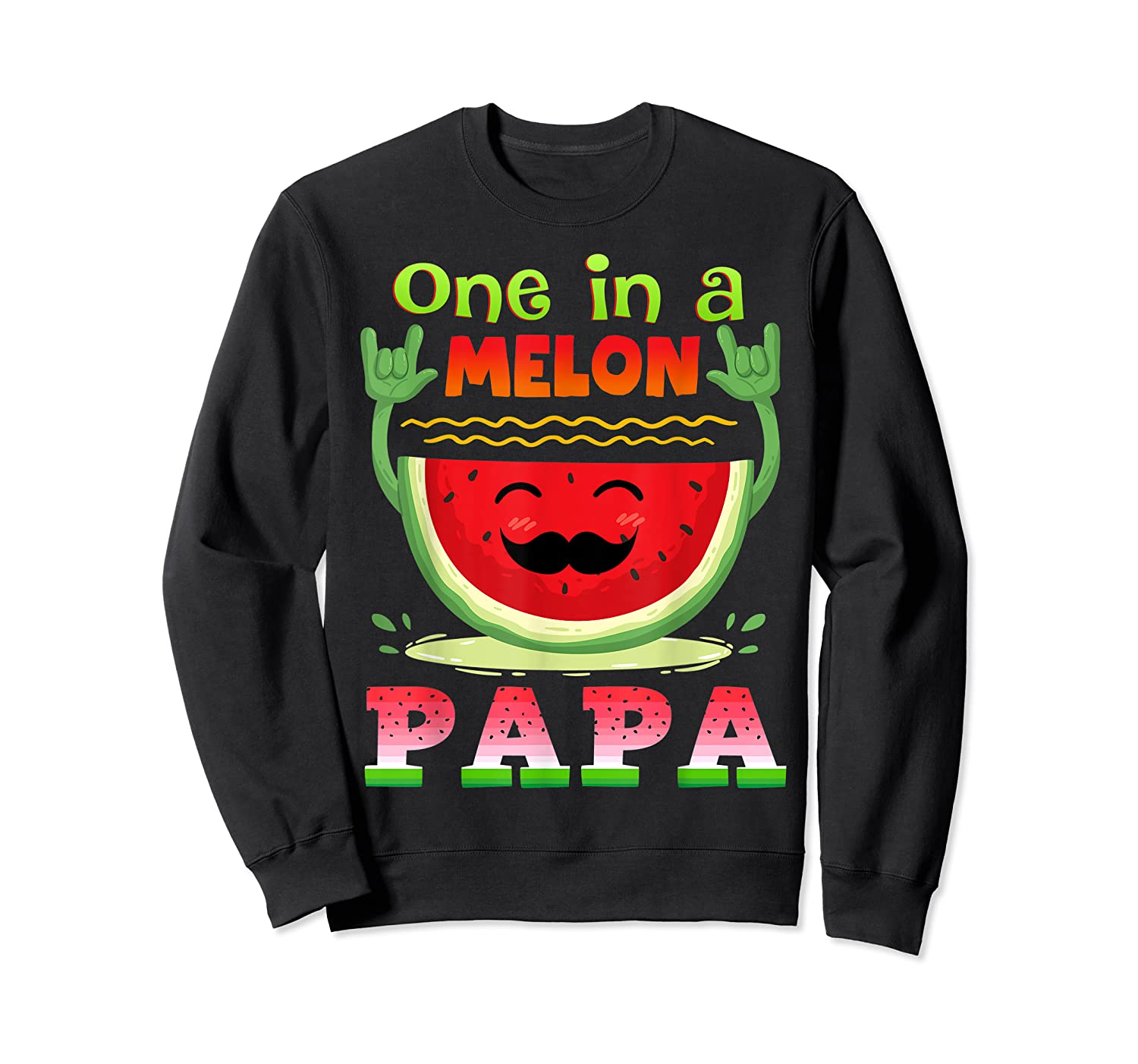 One In A Melon Papa Shirt Funny Watermelon Tee Crewneck Sweater
