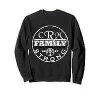 Crm Family Strong 2019 Family Reunion Shirt Sweatshirt Black