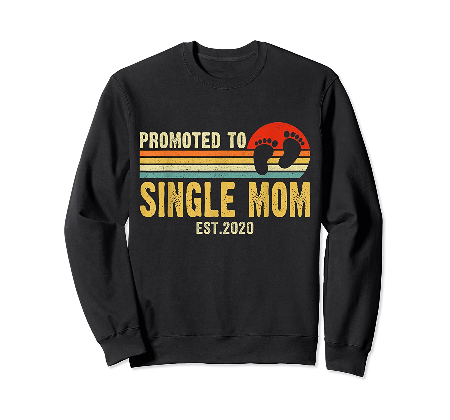 Promoted To Single Mom 2020 Pregnancy Announcet T Shirt Crewneck Sweater
