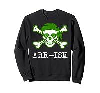 Funny Arrish Sugar Skull St Saint Patricks Day Shirts Gift Sweatshirt Black