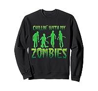 Chillin' With My Zombies Halloween Zombie Apocalypse Gift Shirts Sweatshirt Black