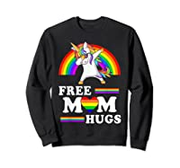 Free Mom Hugs Unicorn Lgbt Pride Rainbow Gift Shirts Sweatshirt Black