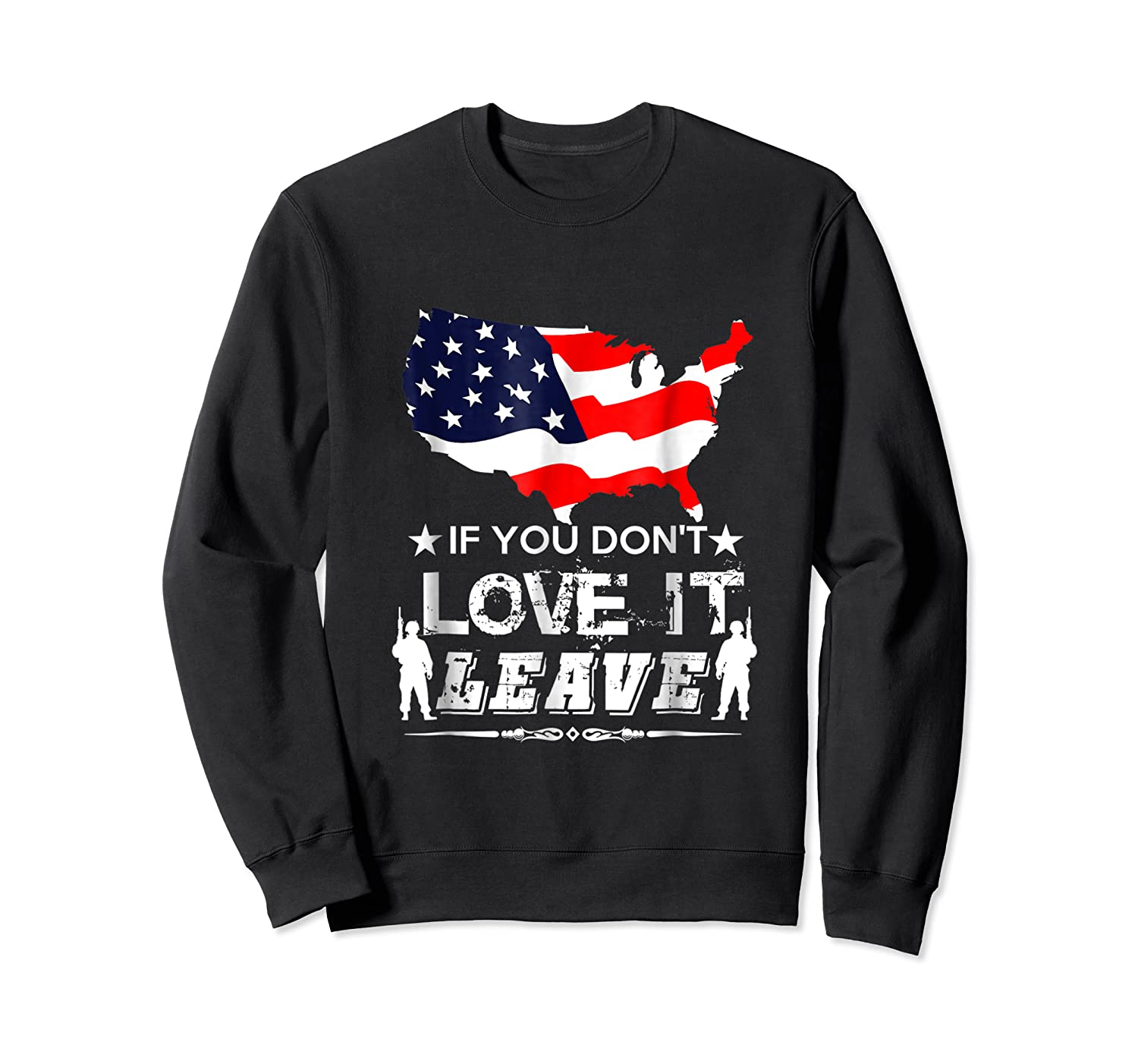 America If You Don't Love It Leave Shirts Crewneck Sweater