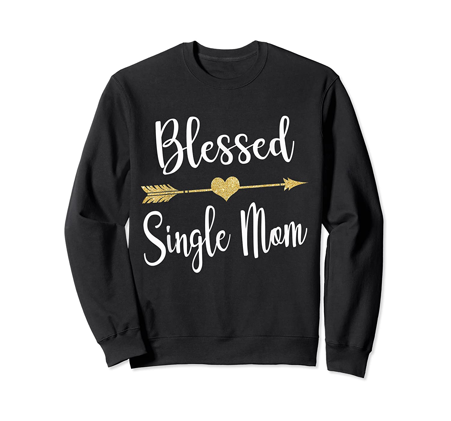 Funny Arrow Blessed Single Mom T Shirt Gift For Thanksgiving Crewneck Sweater