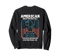 American Wealthcare Act Impeach Trump T Shirt Sweatshirt Black