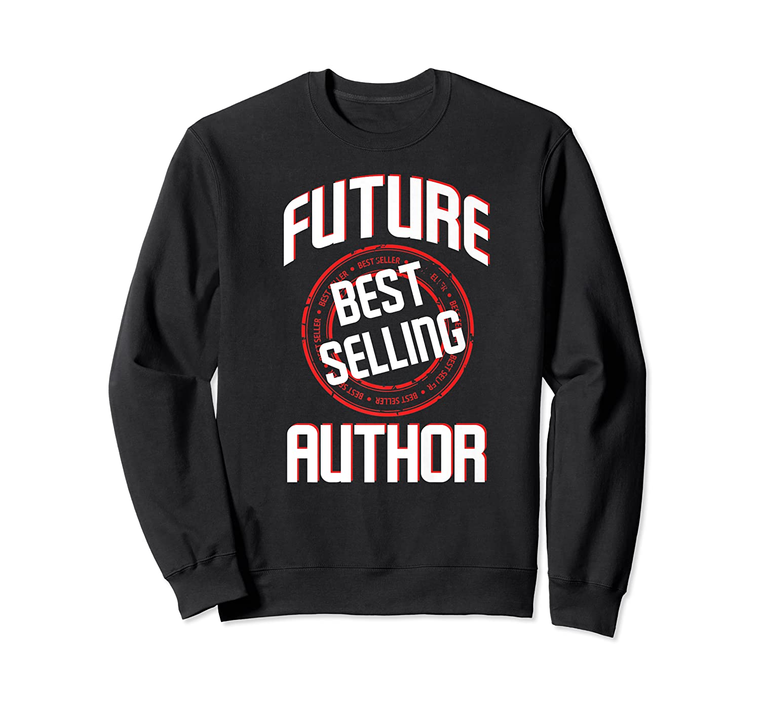 Future Best Selling Author Gift For Writer Premium T Shirt Crewneck Sweater