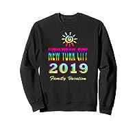 New York City Family Vacation 2019 Spiral Sun Rainbow T Shirt Sweatshirt Black