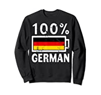 Germany Flag T Shirt 100 German Battery Power Tee Sweatshirt Black
