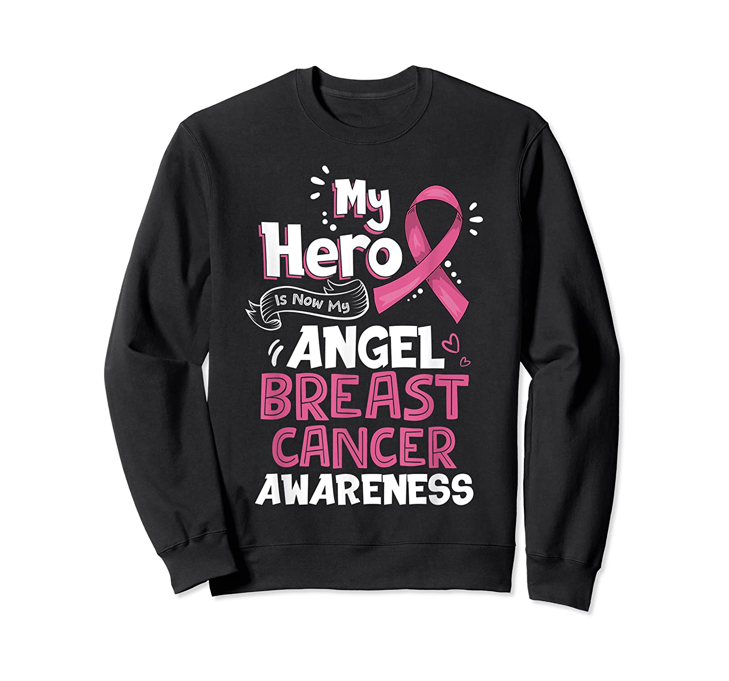 My Hero Is Now My Angel Breast Cancer Awareness Tshirt Gifts T Shirt Crewneck Sweater