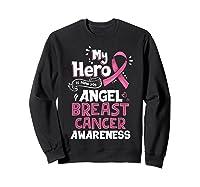 My Hero Is Now My Angel Breast Cancer Awareness Tshirt Gifts T Shirt Sweatshirt Black