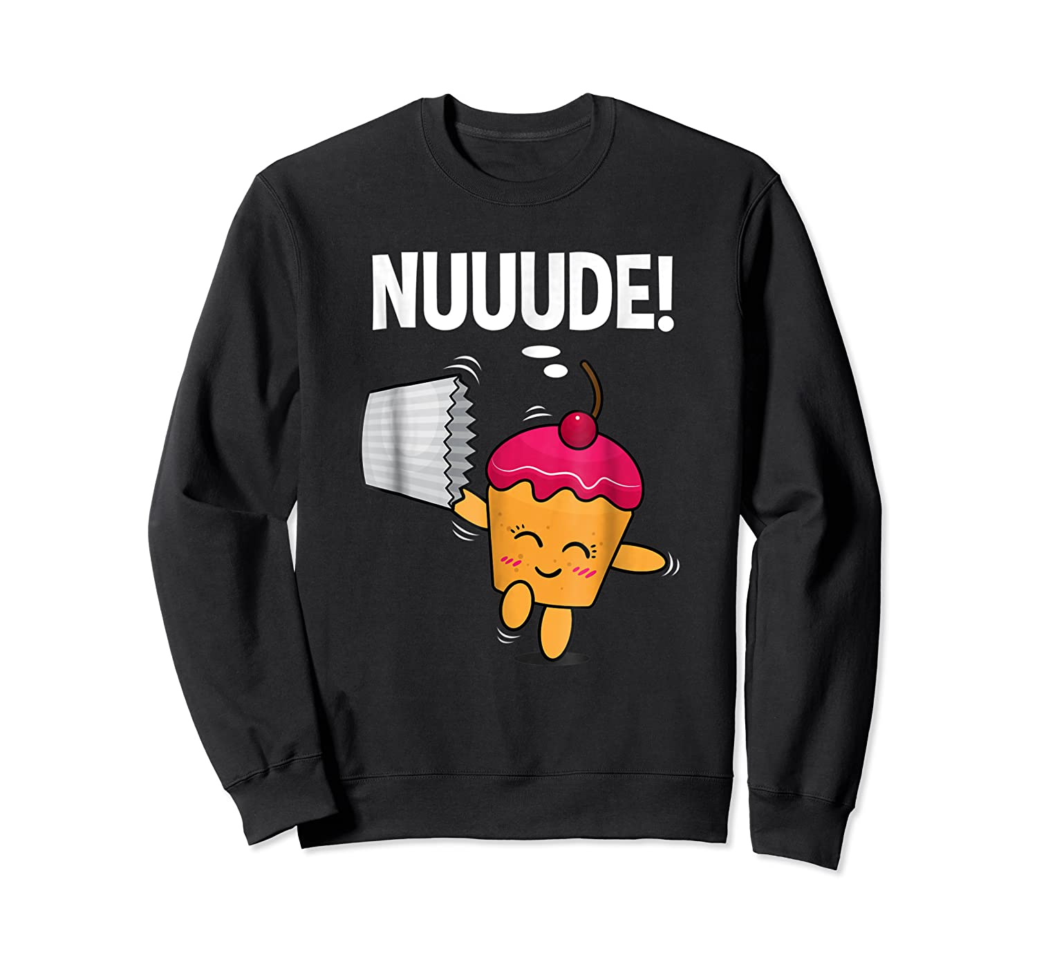 What Do You Call A Cupcake Without It S Wrapper Nude Shirts Crewneck Sweater