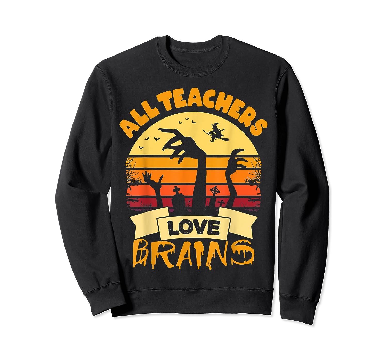 Tea Shirts Funny Halloween Gift All Teas Love Brains T-shirt Crewneck Sweater