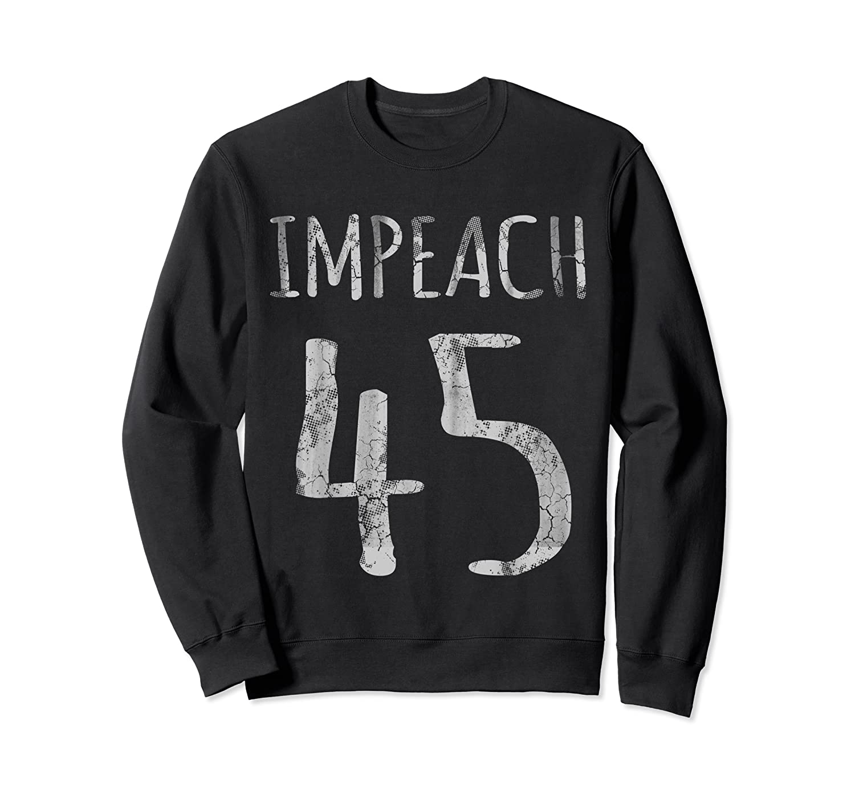 Impeach 45 T Shirt Crewneck Sweater