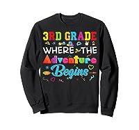 3rd Grade Where The Adventure Begins Third Back To Shirts Sweatshirt Black