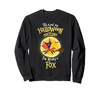 I'm Really A Fox, I'm Really A Fox Shirts Sweatshirt Black