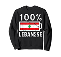 Lebanon Flag T Shirt 100 Lebanese Battery Power Tee Sweatshirt Black