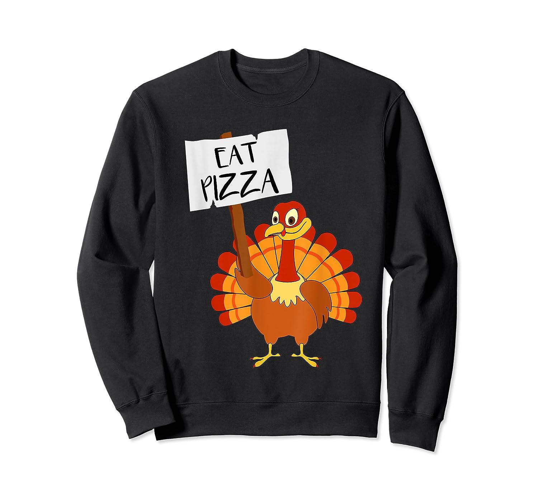 Eat Pizza Turkey Vegan Thanksgiving Gift For Shirts Crewneck Sweater