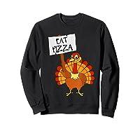 Eat Pizza Turkey Vegan Thanksgiving Gift For Shirts Sweatshirt Black