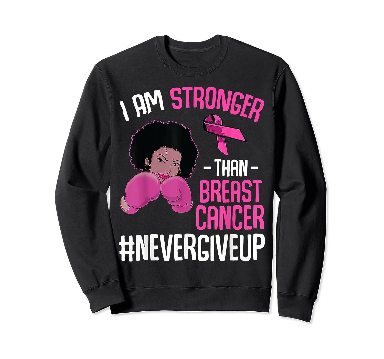 I Am Stronger Than Breast Cancer Cancer Awareness Month T Shirt Crewneck Sweater