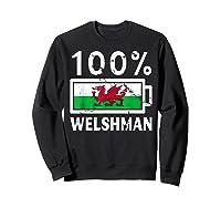 Wales Flag T Shirt 100 Welshman Battery Power Tee Sweatshirt Black