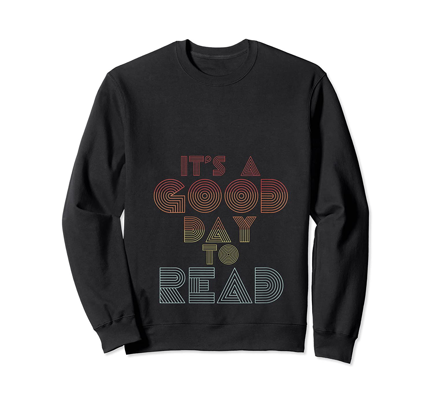 Retro Bookish Its A Good Day To Read Book Reader Book Nerd T Shirt Crewneck Sweater