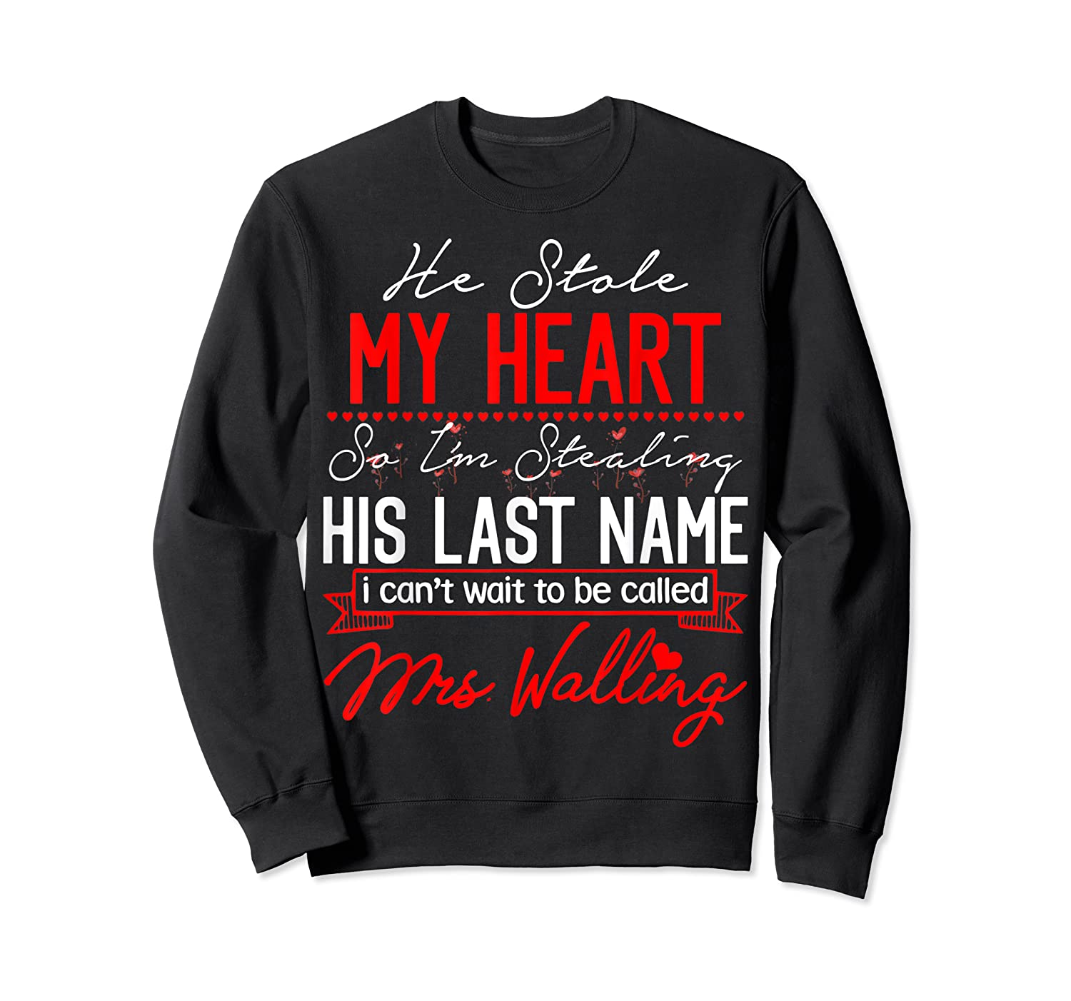 Engaget He Stole My Heart So I'm Stealing His Last Name Shirts Crewneck Sweater