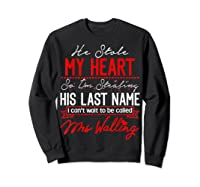 Engaget He Stole My Heart So I'm Stealing His Last Name Shirts Sweatshirt Black