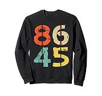 86 45 T Shirt Vintage Retro Impeach Trump Democrat 2020 Gift Sweatshirt Black