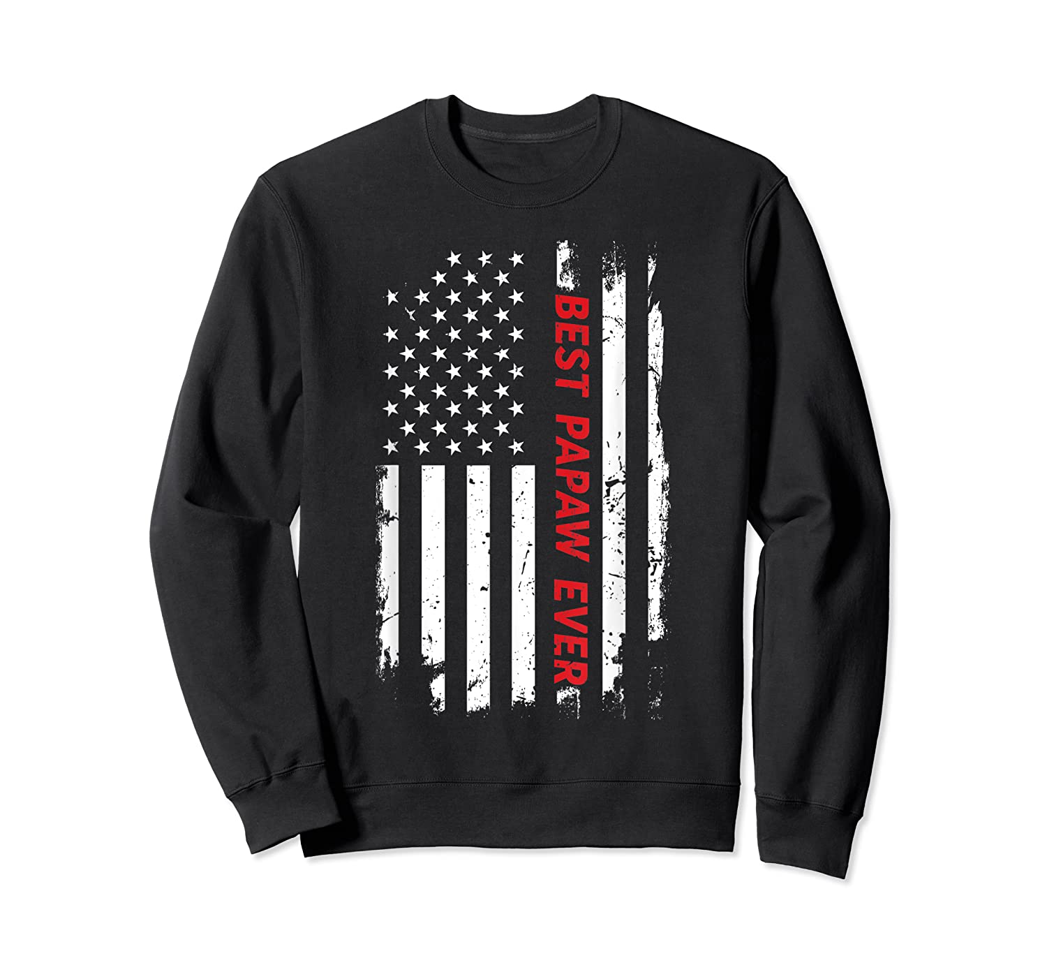 Best Papaw Ever T Shirt American Flag Fathers Day Gift Dad Crewneck Sweater