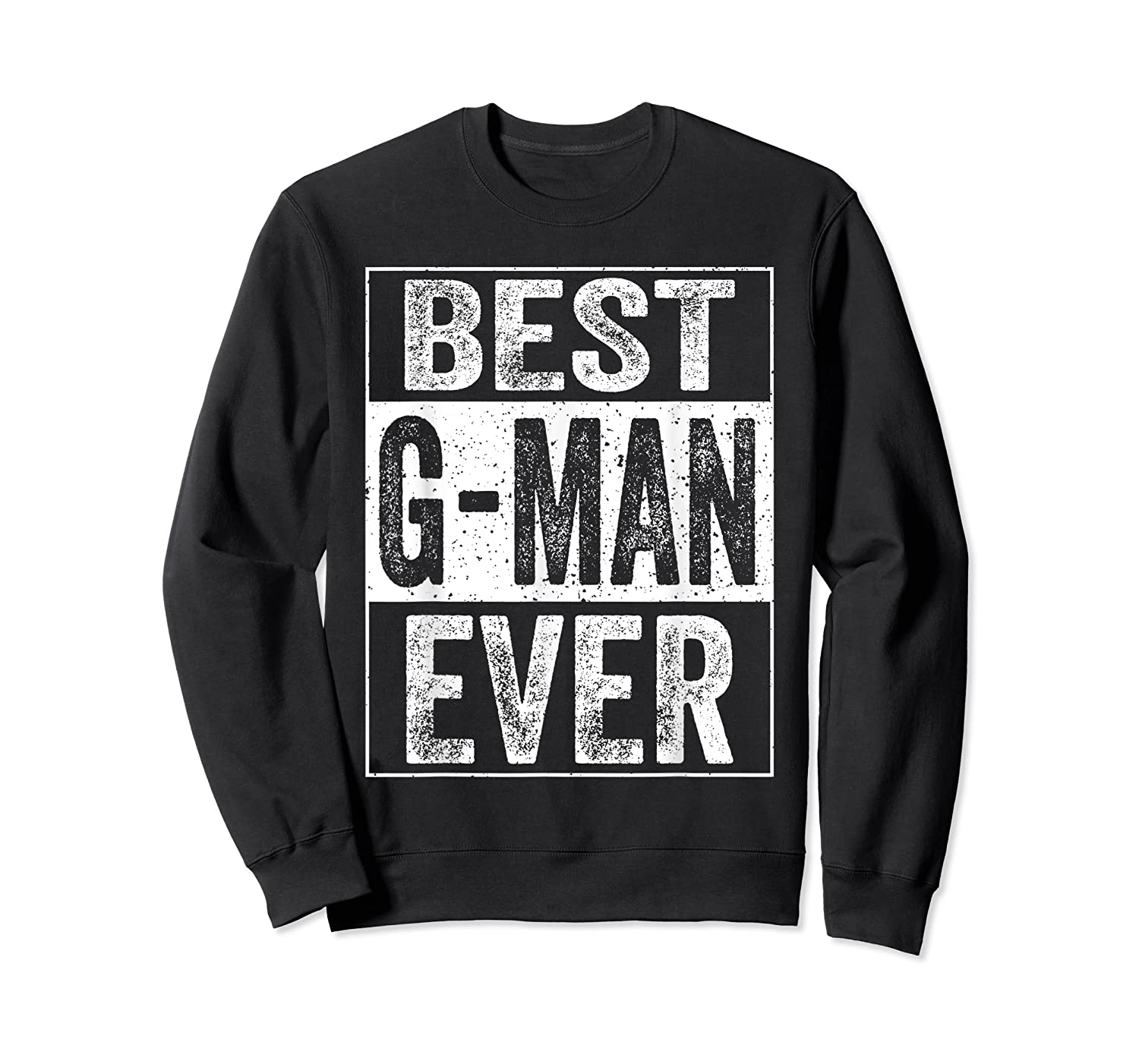 S Best G Man Ever Tshirt Father S Day Gift Crewneck Sweater