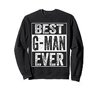 S Best G Man Ever Tshirt Father S Day Gift Sweatshirt Black
