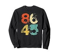 Retro 70s Vintage Impeach Trump 8645 Shirt 86 45 Tshirt Sweatshirt Black